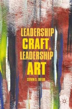Leadership Craft, Leadership Art (Hardcover)