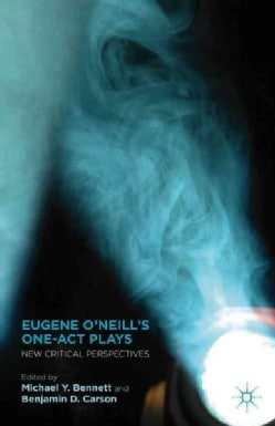 Eugene O'Neill's One-Act Plays: New Critical Perspectives (Hardcover)