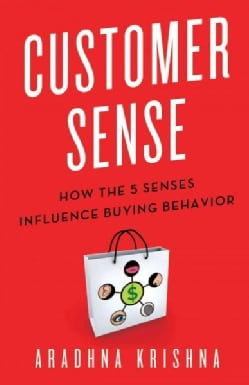 Customer Sense: How the 5 Senses Influence Buying Behavior (Hardcover)