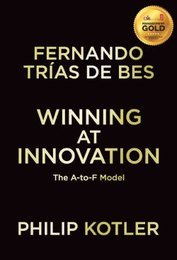 Winning at Innovation: The A-to-F Model (Hardcover)