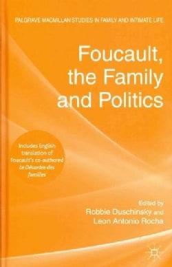 Foucault, the Family and Politics (Hardcover)