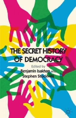 The Secret History of Democracy (Paperback)