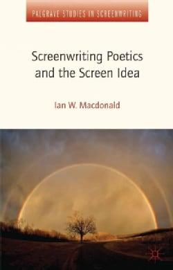Screenwriting Poetics and the Screen Idea (Hardcover)