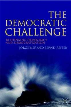 The Democratic Challenge: Rethinking Democracy and Democratization (Paperback)