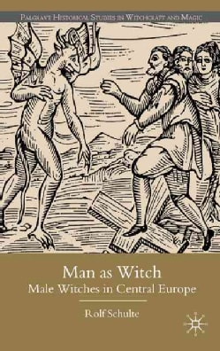 Man As Witch: Male Witches in Central Europe (Hardcover)