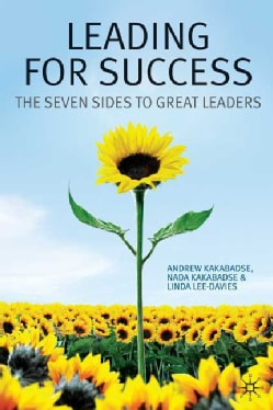 Leading for Success: The Seven Sides to Great Leaders (Hardcover)