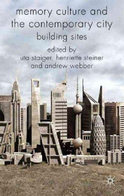 Memory Culture and the Contemporary City: Building Sites (Hardcover)