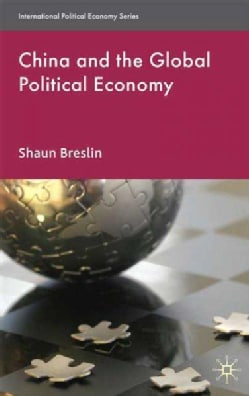 China and the Global Political Economy (Paperback)