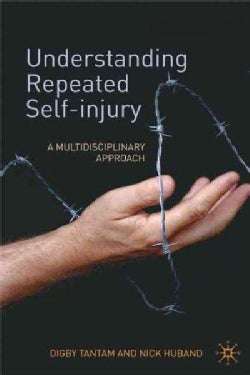 Understanding Repeated Self-Injury: A Multidisciplinary Approach (Hardcover)