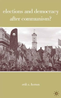 Elections and Democracy After Communism? (Hardcover)