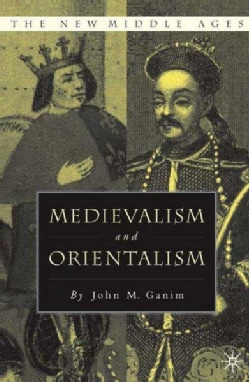 Medievalism and Orientalism: Three Essays on Literature, Architecture and Cultural Identity (Paperback)