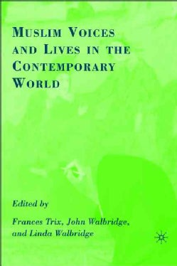 Muslim Voices and Lives in the Contemporary World (Hardcover)
