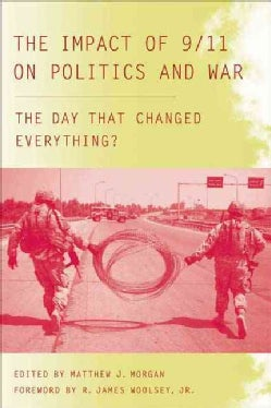 The Impact of 9/11 on Politics and War: The Day That Changed Everything? (Hardcover)