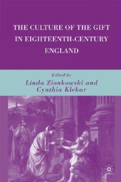 The Culture of the Gift in Eighteenth-Century England (Hardcover)