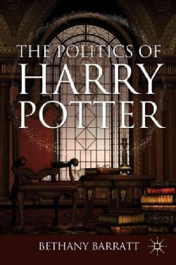 The Politics of Harry Potter (Hardcover)