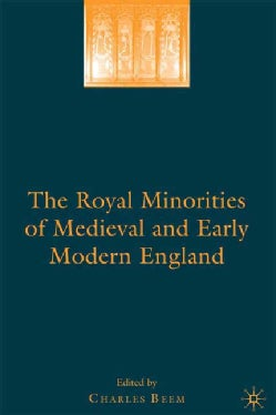 The Royal Minorities of Medieval and Early Modern England (Hardcover)