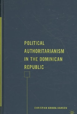 Political Authoritarianism in the Dominican Republic (Hardcover)
