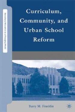 Curriculum, Community, and Urban School Reform (Hardcover)