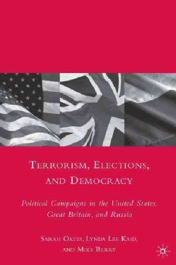 Terrorism, Elections, and Democracy: Political Campaigns in the United States, Great Britain, and Russia (Hardcover)
