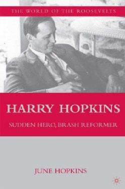 Harry Hopkins: Sudden Hero, Brash Reformer (Paperback)