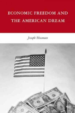 Economic Freedom and the American Dream (Hardcover)