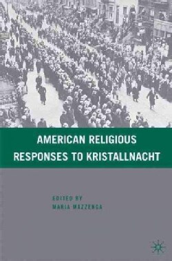 American Religious Responses to Kristallnacht (Hardcover)