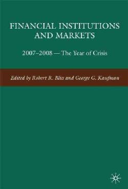 Financial Institutions and Markets: 2007-2008--The Year of Crisis (Hardcover)