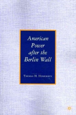 American Power After the Berlin Wall (Paperback)