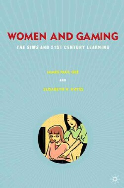 Women and Gaming: The Sims and 21st Century Learning (Hardcover)