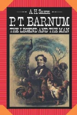 P.T. Barnum: The Legend and the Man (Hardcover)