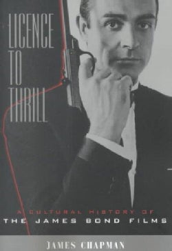 Licence to Thrill: A Cultural History of the James Bond Films (Paperback)
