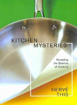 Kitchen Mysteries: Revealing the Science of Cooking (Paperback)