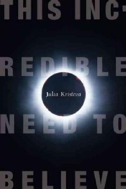 This Incredible Need to Believe (Paperback)
