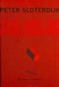 The Art of Philosophy: Wisdom as a Practice (Paperback)