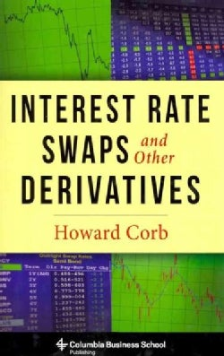 Interest Rate Swaps and Other Derivatives (Hardcover)
