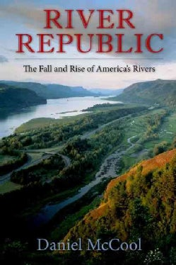 River Republic: The Fall and Rise of America's Rivers (Paperback)