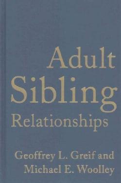 Adult Sibling Relationships (Hardcover)