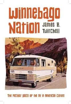 Winnebago Nation: The RV in American Culture (Hardcover)