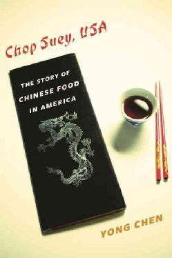 Chop Suey, USA: The Story of Chinese Food in America (Hardcover)