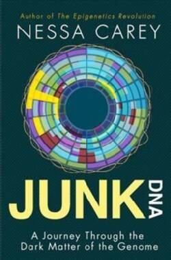 Junk DNA: A Journey Through the Dark Matter of the Genome (Paperback)