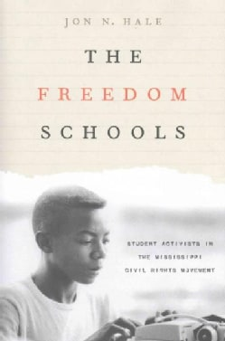 The Freedom Schools: Student Activists in the Mississippi Civil Rights Movement (Hardcover)