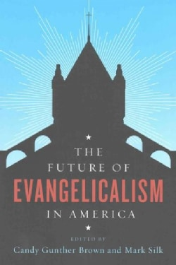 The Future of Evangelicalism in America (Paperback)