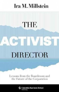 The Activist Director: Lessons from the Boardroom and the Future of the Corporation (Hardcover)