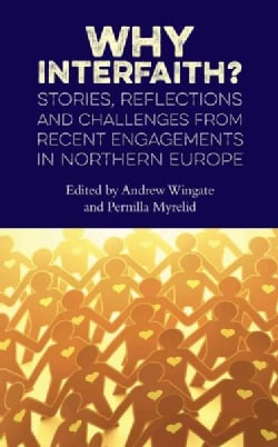 Why Interfaith?: Stories, Reflections and Challenges from Recent Engagements in Northern Europe (Paperback)