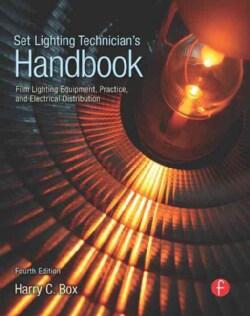 Set Lighting Technician's Handbook: Film Lighting Equipment, Practice, and Electrical Distribution (Paperback)