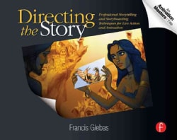 Directing the Story: Professional Storytelling and Storyboarding Techniques for Live Action and Animation (Paperback)