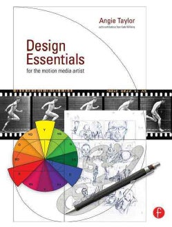 Design Essentials for the Motion Media Artist: A Practical Guide to Principles & Techniques (Paperback)