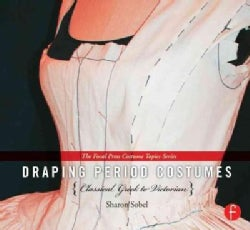 Draping Period Costumes: Classical Greek to Victorian (Hardcover)