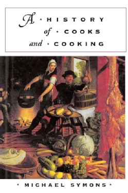 A History of Cooks and Cooking (Paperback)