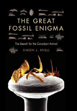 The Great Fossil Enigma: The Search for the Conodont Animal (Hardcover)